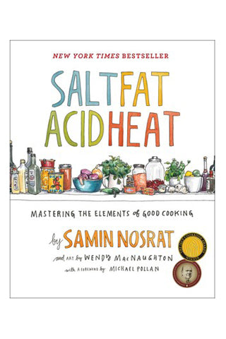 Salt, Acid, Fat & Heat: Mastering the Elements of Good Cooking