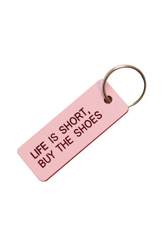 Life is Short, Buy the Shoes Keytag