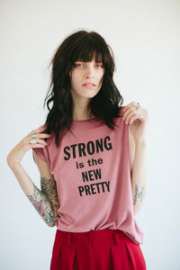 Strong is the New Pretty Muscle Tee