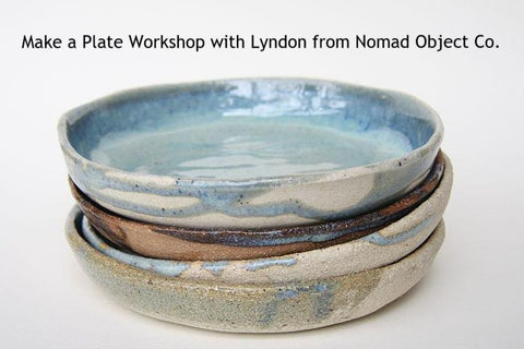 Ceramic Plate Workshop | with Lyndon from Nomad Object Co. | Saturday 18th August 2pm-4:30pm