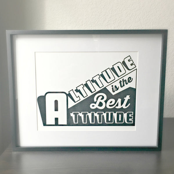 Altitude Is the Best Attitude poster by David Ives for Local Universe