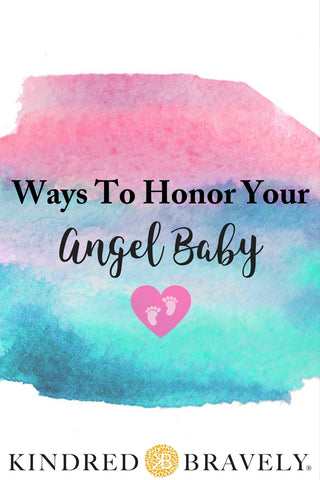 Ways to Honor Your Angel Baby