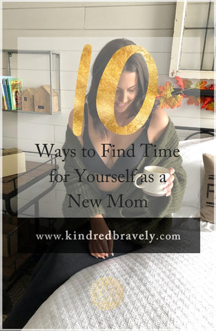 10 Ways to Find Time for Yourself as a New Mom