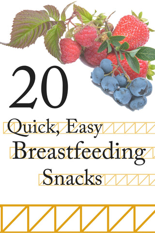 20 Quick and Easy Breastfeeding Snacks – Kindred Bravely