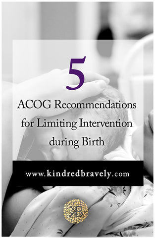 5 ACOG Recommendations for Limiting Intervention during Birth