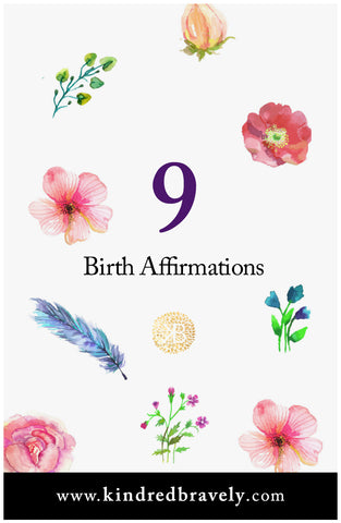 9 Beautiful Birth Affirmations from Kindred Bravely