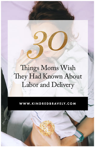 30 Things Moms Wish They Had Known about Labor and Delivery
