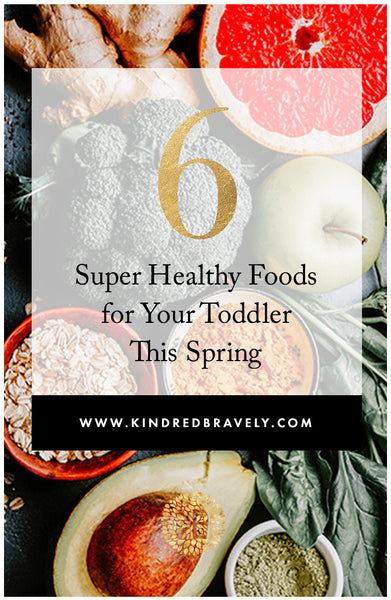 6 super healthy foods for your toddler