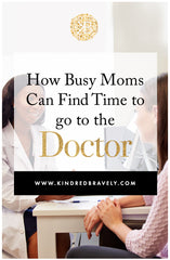 how busy moms can find time to go to the doctor