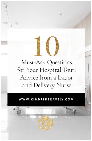 10 Must-Ask Questions for Your Hospital Tour: Advice from a Labor and Delivery Nurse