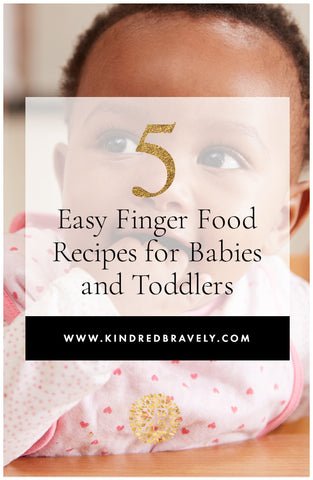 5 Easy Finger Food Recipes for Babies and Toddlers