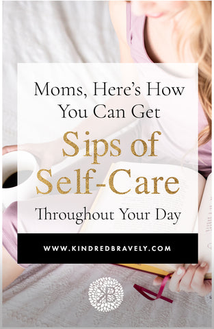 self-care for moms, mindfulness