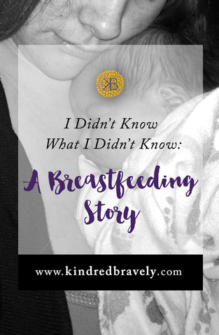 I Didn't Know What I Didn't Know: A Breastfeeding Story