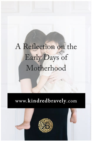 A Reflection on the Early Days of Motherhood