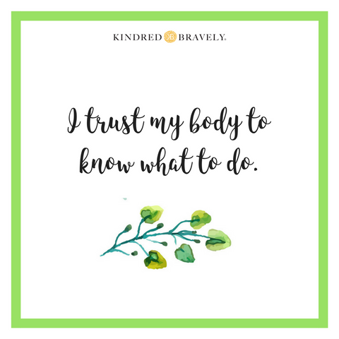 I trust my body to know what to do.