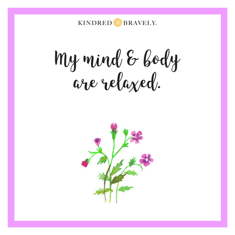 My mind and body are relaxed.