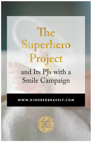 The Superhero Project and the PJs with a Smile Campaign