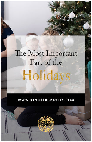 The Most Important Part of the Holidays, importance of family during the holidays