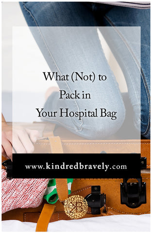 What (Not) to Pack in Your Hospital Bag