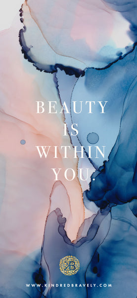 Beauty is within you.