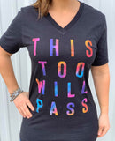 This Too Will Pass - Graphic T-Shirt