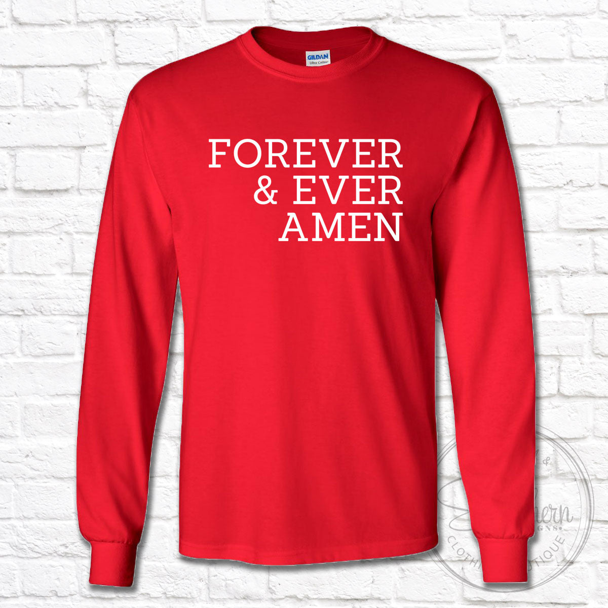 Red Forever and Ever Amen Shirt - Long Sleeve