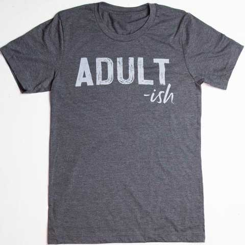 Adultish - Graphic T-Shirt