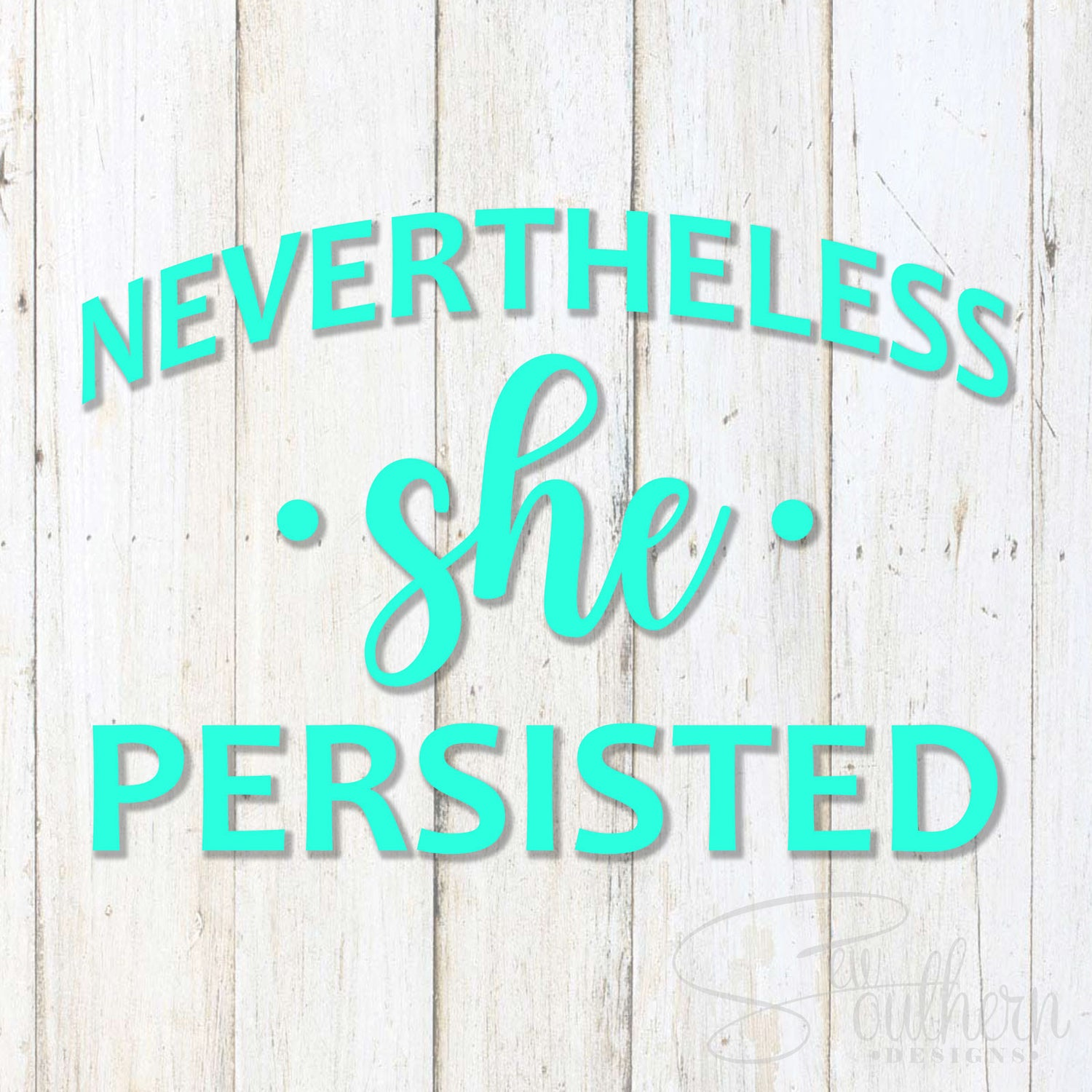 Nevertheless She Persisted Decal