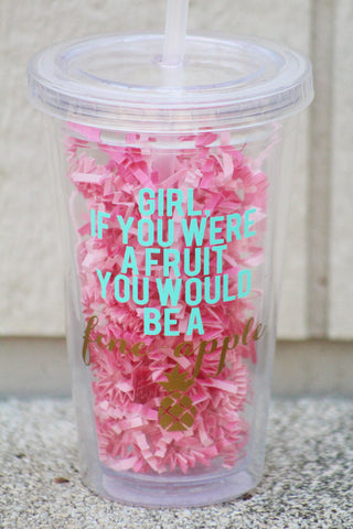 Girl, You're A Fine-Apple Clear Tumbler