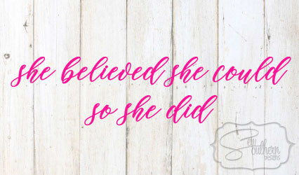 She Believed She Could Quote Decal