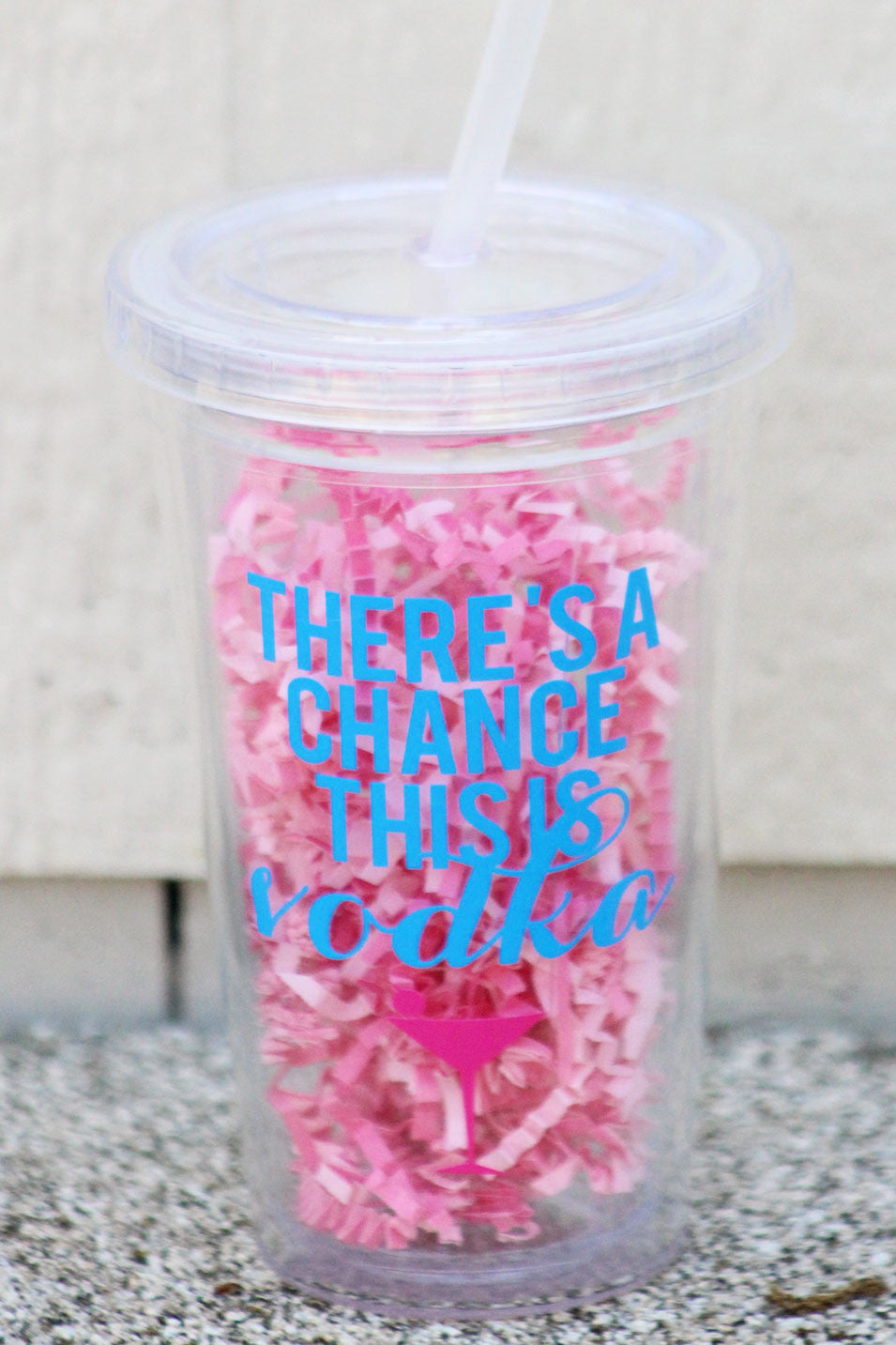 There's A Chance This Is Vodka Tumbler