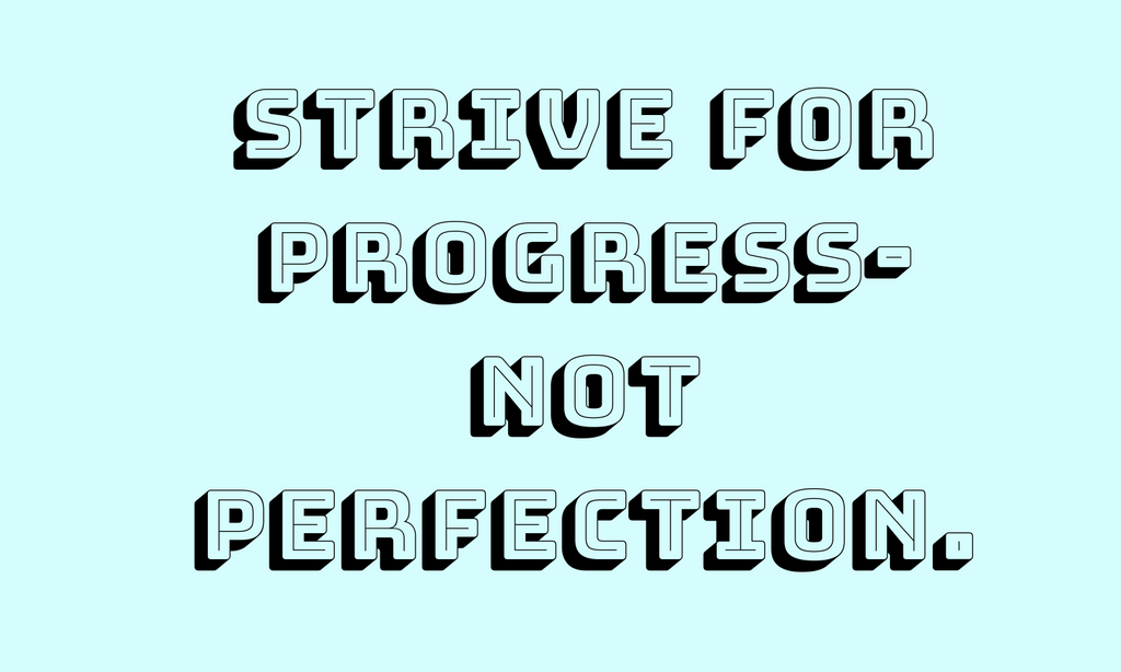 Strive for Progress not Perfection Quote Text