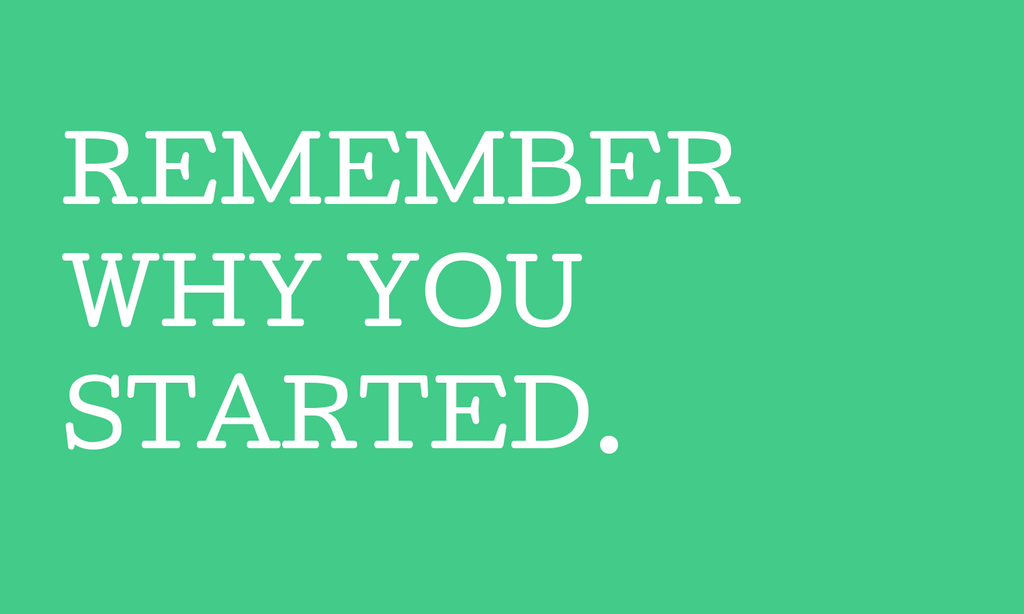 Remember why you started quote text