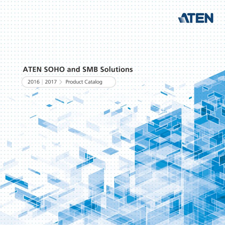 ATEN SOHO and SMB Solutions Product Catalogue 2016-2017