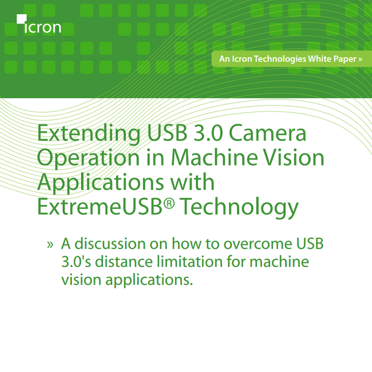 Extending USB 3.0 Camera Operation in Machine Vision Applications with ExtremeUSB® Technology