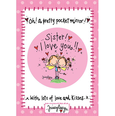 Sister I love you! - Juicy Lucy Designs