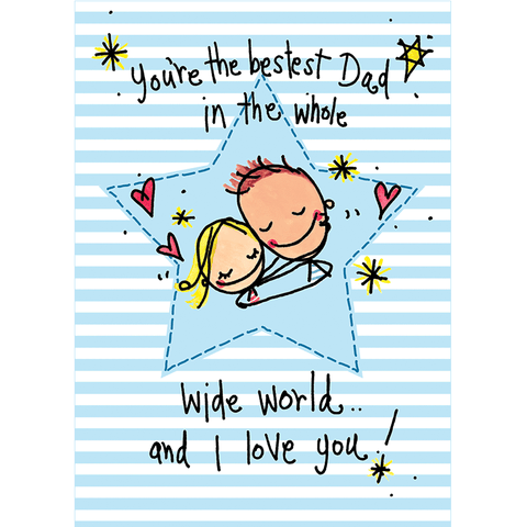 You're the bestest Dad in the whole wide world and I love you! - Juicy Lucy Designs