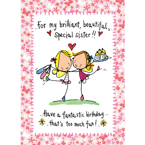 For My Brilliant, Beautiful Special Sister!!
