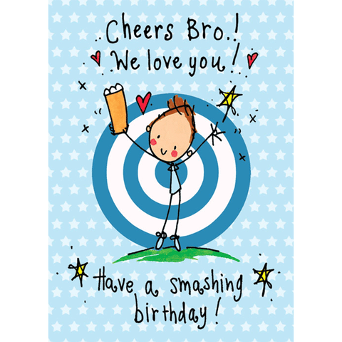 Cheers Bro We Love You! Have a smashing birthday! - Juicy Lucy Designs
