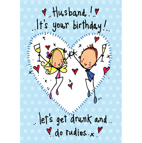 Husband It's Your Birthday! Let's get drunk and do rudies! - Juicy Lucy Designs