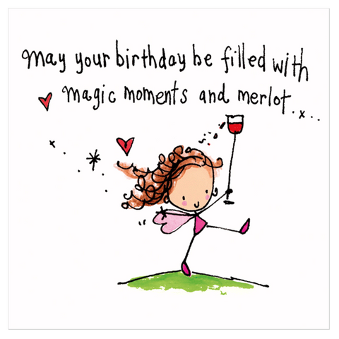 May your birthday be filled with magic moments and merlot... - Juicy Lucy Designs