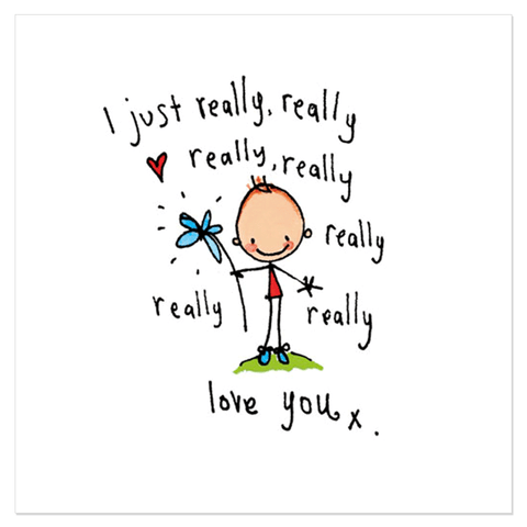 I really, really, really love you - Juicy Lucy Designs
