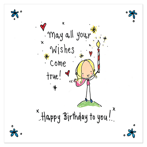 May all your wishes come true! Happy birthday to you! - Juicy Lucy Designs