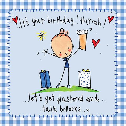 It's Your Birthday Hurrah! let's get plastered and talk bollocks! - Juicy Lucy Designs