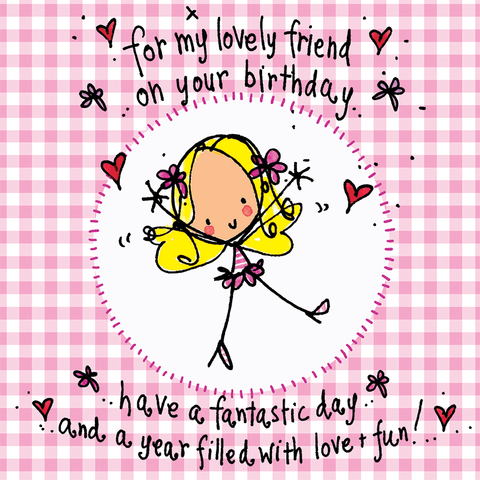 For my lovely friend on your birthday... - Juicy Lucy Designs