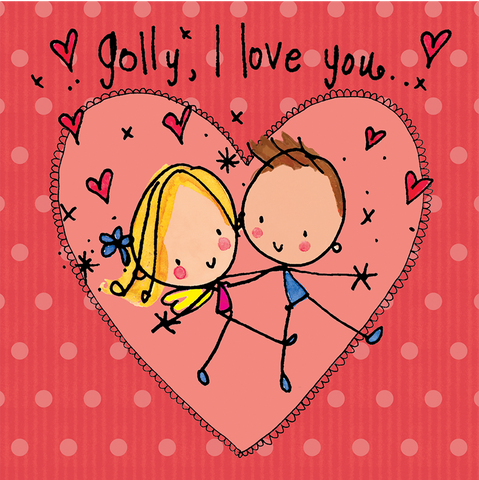 Golly! I love you! - Juicy Lucy Designs
