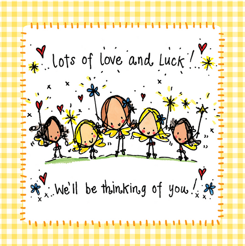 Lots of love and luck! We'll be thinking of you! - Juicy Lucy Designs
