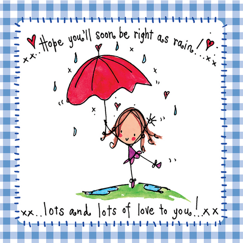Hope you'll soon be right as rain! - Juicy Lucy Designs