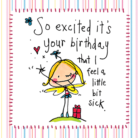 So excited that it's your birthday that I feel a little bit sick. - Juicy Lucy Designs