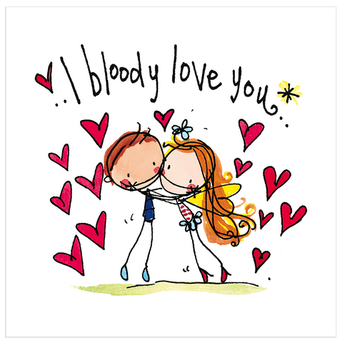 I bloody love you! - Juicy Lucy Designs